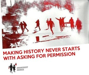 Making history never starts with asking for permission