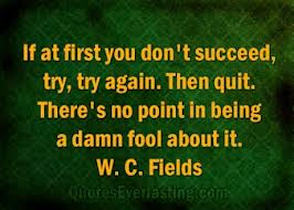 if at first you dont succeeed