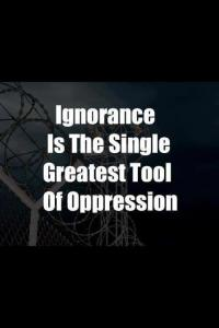 Ignorance and oppression