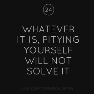 pitying yourself
