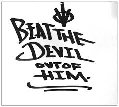 beat the devil out