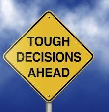 tough decisions