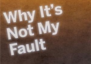 WhyItsNotMyFault