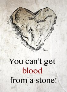 you_can_t_get_blood_from_a_stone_