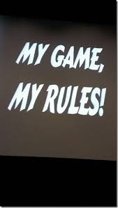 my game, my rules