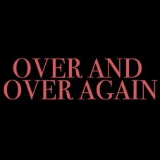 over-and-over-again